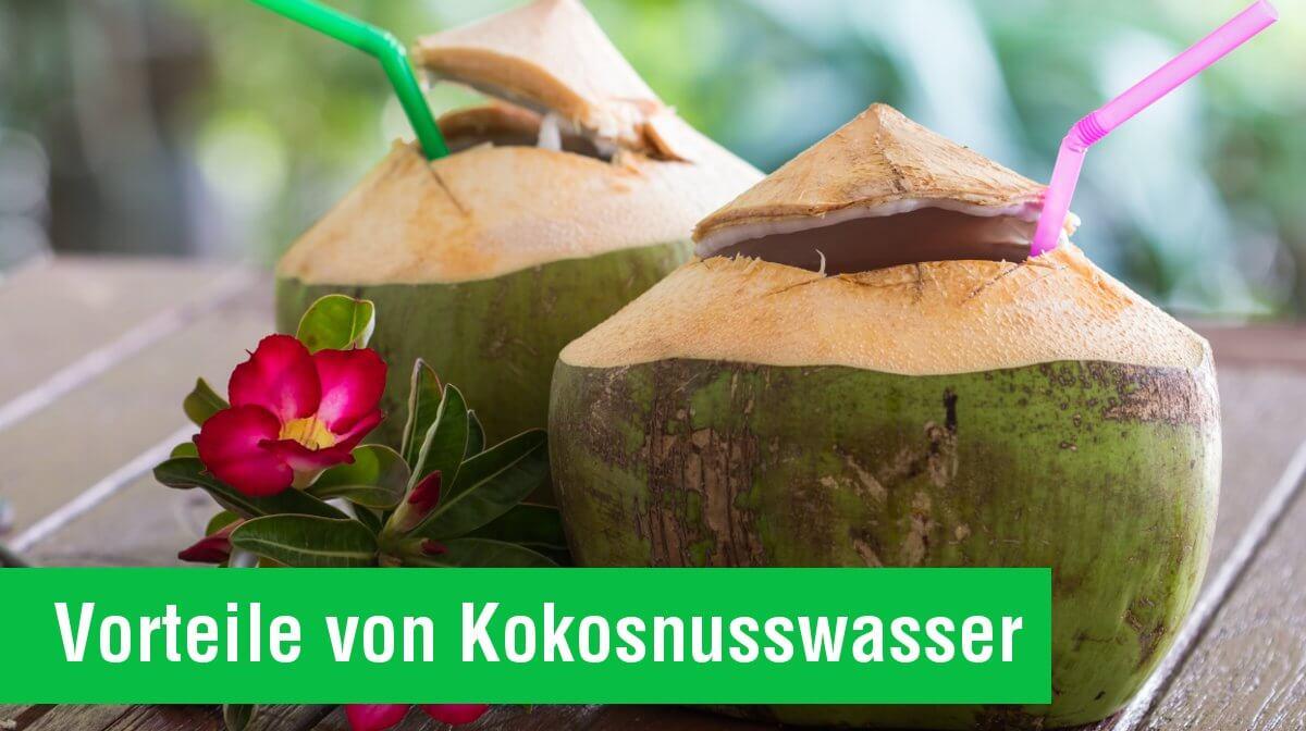 Vorteile des Kokosnusswassers