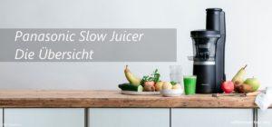 Panasonic Slow-Juicer - der Vergleich